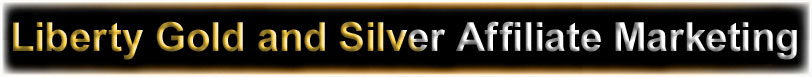 Liberty Gold and Silver Affiliate Marketing Program